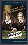 Hilarious Harry Potter Memes : Latest Harry Potter Memes 2018: Harry Potter Memes 2018