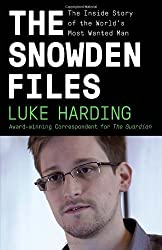 The Snowden Files: The Inside Story of the World's Most Wanted Man (Vintage) by Harding, Luke (2014) Paperback