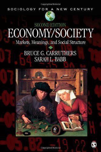 Economy/Society: Markets, Meanings, and Social Structure (Sociology for a New Century Series) 2nd (second) Edition by Carruthers, Bruce G., Babb, Sarah Louise published by SAGE Publications, Inc (2012)