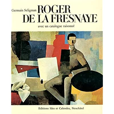 Roger de la Fresnaye - Avec un catalogue raisonné
