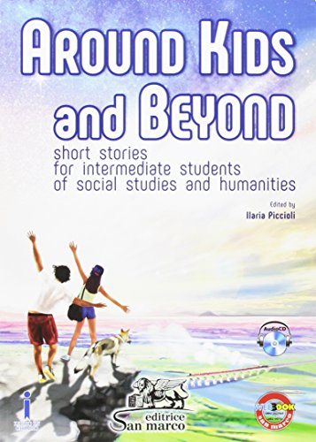 Around kids and beyond. Short stories for intermediate students of social and humanities. Per le Scuole superiori. Con e-book. Con espansione online. Con CD-Audio