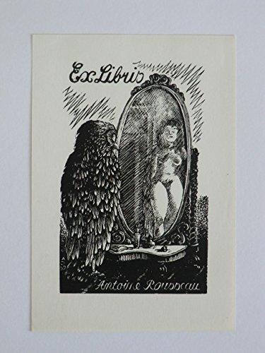 Erotisches Exlibris für Antoine Rousseau. Motiv: Große Eule vor Spiegel, im Spiegelbild ein weiblicher Akt