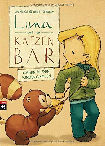 Luna und der Katzenbär gehen in den Kindergarten (Die Katzenbär-Reihe, Band 4)