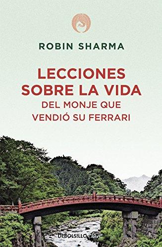 Lecciones sobre la vida del monje que vendió su Ferrari (CLAVE) por Robin Sharma