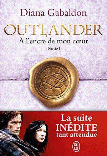 Outlander (Tome 8, Partie I) - À l'encre de mon coeur par Diana Gabaldon