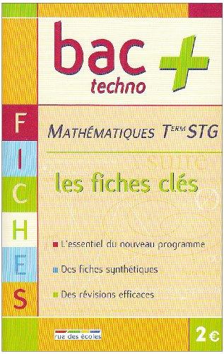 Mathématiques Tle STG : Les fiches clés