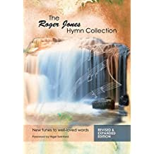 The Roger Jones Hymn Collection: New tunes to well-loved words (Collections Book 1)