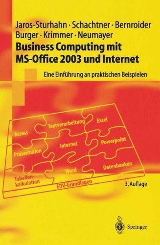 Business Computing mit Ms-Office 2003 und Internet: Eine Einführung An Praktischen Beispielen (Springer-Lehrbuch)