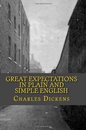 great-expectations-in-plain-and-simple-english-includes-study-guide-complete-unabridged-book-histori