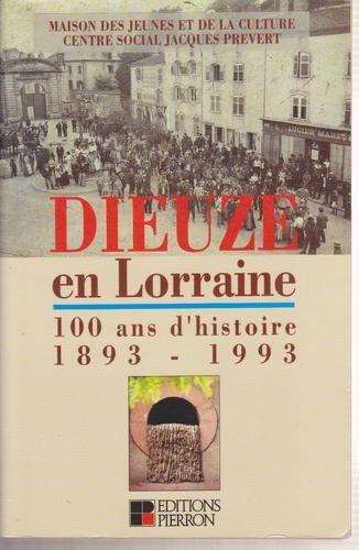 Dieuze en Lorraine: 100 ans d'histoire, 1893-1993