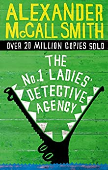 The No. 1 Ladies' Detective Agency (No. 1 Ladies' Detective Agency series) by [McCall Smith, Alexander]