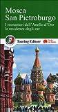 Mosca. San Pietroburgo. I monasteri dell'Anello d'Oro, le residenze degli zar. Con guida alle informazioni pratiche