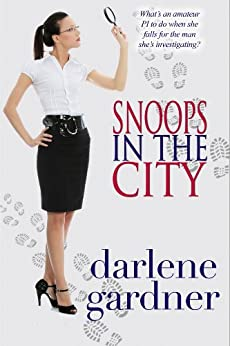 Snoops in the City (A Romantic Comedy) by [Gardner, Darlene]