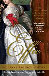 Effie: The Passionate Lives of Effie Gray, John Ruskin and John Everett Millais by Suzanne Fagence Cooper (2012) Paperback
