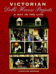 Victorian Dolls' House Projects: A Day in the Life