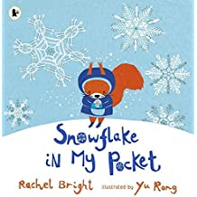 Snowflake in My Pocket by Rachel Bright (2016-11-03)
