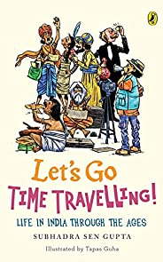 Let's Go Time Travelling: Life in India Through the