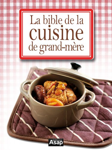 La bible de la cuisine de grand-mère par Editions ASAP