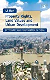 Property Rights, Land Values and Urban Development - Li Tian