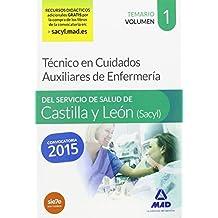 Técnico en Cuidados Auxiliares de Enfermería del Servicio de Salud de Castilla y León (SACYL).Temario volumen I: 1