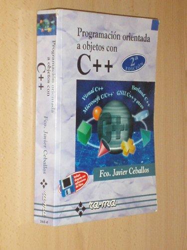 Programación orientada a objetos con C++. 2ª edición. por Javier Ceballos