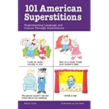 101 American Superstitions : Understanding Language and Culture through Superstitions by Harry Collis (1998-02-09)