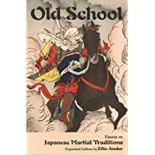 Old School: Essays on Japanese Martial Traditions