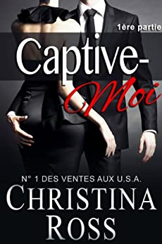 Captive-Moi (1ère partie) (French Edition) von [Ross, Christina]