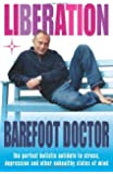 Liberation: The Perfect Holistic Antidote to Stress, Depression and Other Unhealthy States of Mind