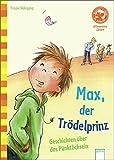 Max, der Trödelprinz. Lustige Geschichten vom Pünktlichsein: Allererstes Lesen...