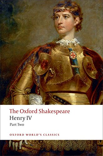 Oxford World's Classics: The Oxford Shakespeare: Henry IV, Part 2 (World Classics)