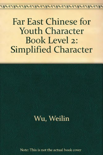 Far East Chinese for Youth Character Book Level 2: Simplified Character por Weilin Wu