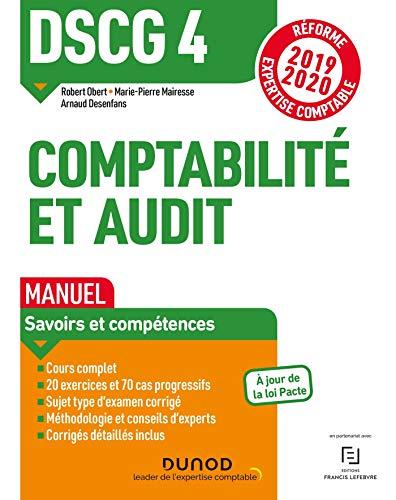 DSCG 4 Comptabilité et audit - Manuel - Réforme 2019-2020: Réforme Expertise comptable 2019-2020 par Robert Obert,Marie-Pierre Mairesse,Arnaud Desenfans