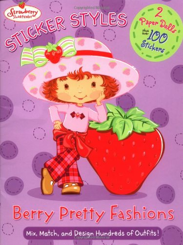 Strawberry Shortcake Sticker Styles: Berry Pretty Fashions (Strawberry Shortcake: Sticker Stories)