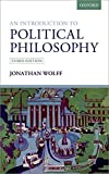 An Introduction to Political Philosophy by Jonathan Wolff(2015-12-17)