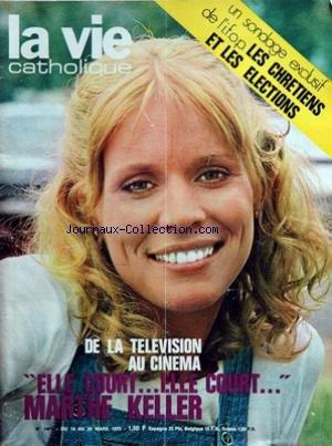 VIE CATHOLIQUE (LA) [No 1440] du 14/03/1973 - un sondage exclusif de l'i.f.o.p. les chretiens et les elections de la television au cinema - elle court....elle court....marthe keller