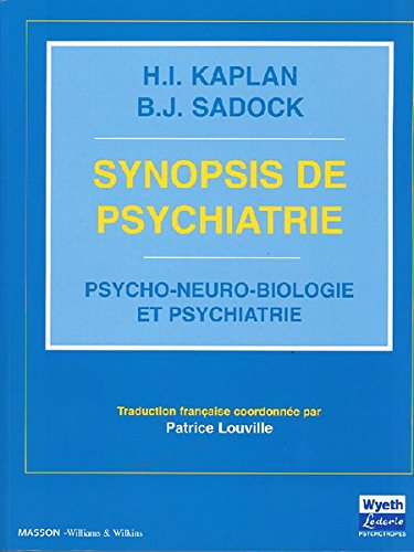 Psycho-neuro-biologie et psychiatrie (Synopsis de psychiatrie) par Harold I. Kaplan