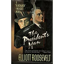 The President's Man: A Blackjack Endicott Novel by Elliott Roosevelt (1991-10-01)