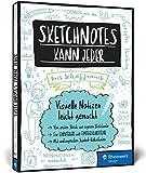 Sketchnotes kann jeder: Visuelle Notizen leicht gemacht - Für Einsteiger und Fortgeschrittene; Graphic Recording für Hobby und den beruflichen Einsatz! Inkl. Sketchnotes-Bibliotheken - Ines Schaffranek