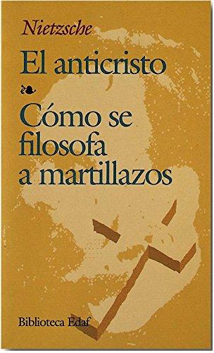 Anticristo, El.-Como Se Filosofa A Mart (Biblioteca Edaf)
