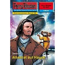 "Perry Rhodan 2247: Attentat auf Hayok (Heftroman): Perry Rhodan-Zyklus ""Der Sternenozean"" (Perry Rhodan-Erstauflage)"