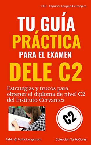 Español Tu Guía Práctica Para El Dele C2 Estrategias Y