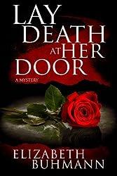 Lay Death at Her Door by Elizabeth Buhmann (2013-05-10)