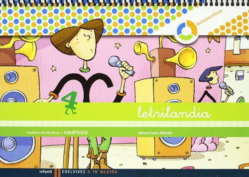 Letrilandia. Lectoescritura cuaderno 4 de escritura (Cuadricula) (A tu medida (entorno Lógica Matemática))