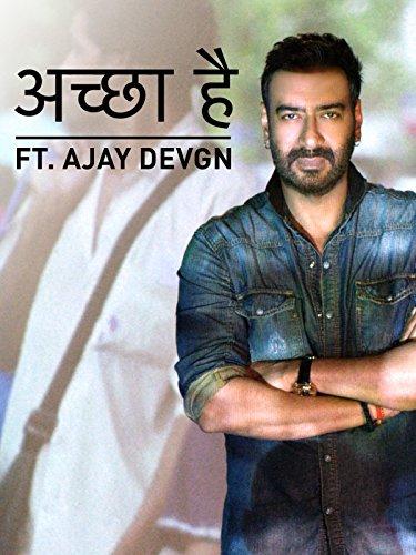 Accha Hai | A Message Of Love Ft. Ajay Devgn [OV]