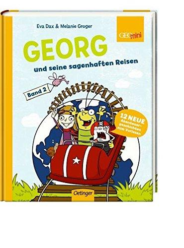 Georg und seine sagenhaften Reisen: Band 2 Georg und seine sagenhaften Reisen. 12 neue Abenteuergeschichten zum Vorlesen