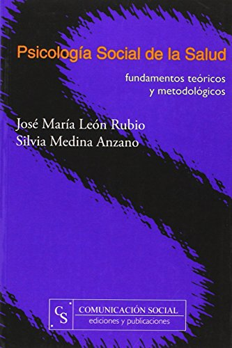 Psicología social de la salud: Fundamentos teóricos y metodológicos