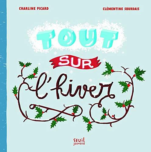 Tout sur l'hiver par Clementine Sourdais, Charline Picard