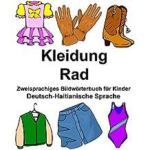 Deutsch-Haitianische Sprache Kleidung/Rad Zweisprachiges Bildwörterbuch für Kinder (FreeBilingualBooks.com)