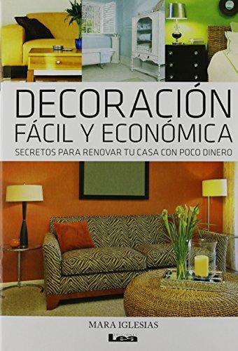 Descargar Libro Libro Decoracion Facil y Economica: Secretos Para Renovar Tu Casa Con Poco Dinero de Mara Iglesias